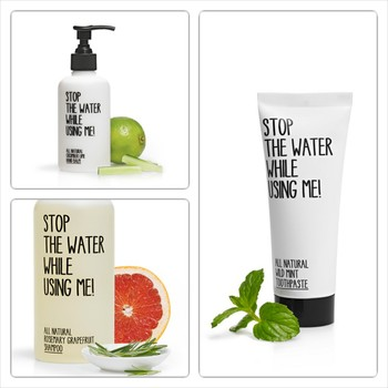 Naturkosmetik mit Message: Stop the water while using me